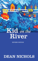 Kid on the River, Revised Edition