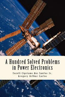 A Hundred Solved Problems in Power Electronics
