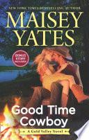 Good Time Cowboy  A Gold Valley Novel  Book 3