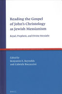 Reading the Gospel of John s Christology As Jewish Messianism