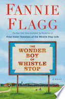 link to The wonder boy of Whistle Stop : a novel in the TCC library catalog