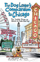 The Dog Lover s Companion to Chicago