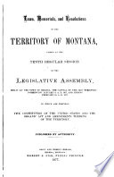 Laws  Resolutions  and Memorials of the Territory of Montana Passed at the 1st 16th Session
