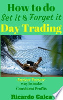 How to do Set it and Forget it Day Trading