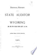 Biennial Report of the State Auditor of Wyoming for the Two Years Ending