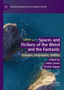 Spaces and Fictions of the Weird and the Fantastic
