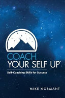 Coach Your Self Up  Self Coaching Skills for Success