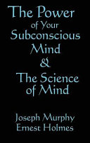 The Science of Mind   the Power of Your Subconscious Mind Book