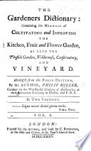 The Gardener s Dictionary  Containing the Methods of Cultivating     the     Garden      Conservatory and Vineyard  Abridg d from the Folio Edition  Etc
