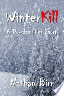 WinterKill   A Douglas Files Short