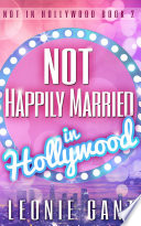 Not Happily Married in Hollywood (Not in Hollywood Book 2)