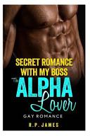 Gay Romance-Secret Romance with My Boss, the Alpha Lover