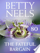 The Fateful Bargain  Betty Neels Collection  Book 80