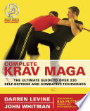"""Complete Krav Maga: The Ultimate Guide to Over 230 Self-Defense and Combative Techniques"" by Darren Levine, John Whitman"