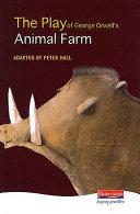 The Play of George Orwell's Animal Farm