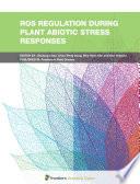 ROS Regulation during Plant Abiotic Stress Responses Book