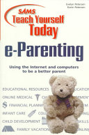 Sams Teach Yourself Today E Parenting