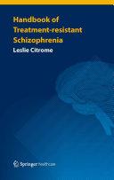 Handbook of Treatment resistant Schizophrenia