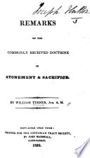 Remarks on the commonly received doctrine of Atonement and Sacrifice Book