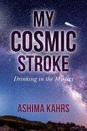 My Cosmic Stroke Book