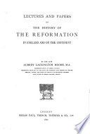 Lectures and Papers on the History of the Reformation in England and on the Continent
