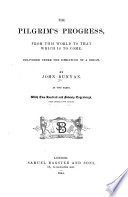 The Pilgrim s Progress from Earth to Heaven Book