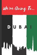 We re Going To Dubai