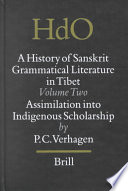Sanskrit Grammatical Literature in Tibet - a Study of the Indo-Tibetan Canonical Literature on Sanskrit Grammar and the Development of Sanskrit Studies in Tibet