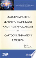 Modern Machine Learning Techniques and Their Applications in Cartoon Animation Research by Jun Yu,Dacheng Tao PDF