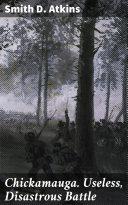 Chickamauga. Useless, Disastrous Battle [Pdf/ePub] eBook