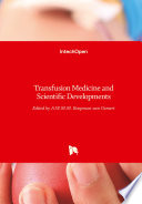 Transfusion Medicine and Scientific Developments