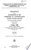 Investigation of Expenditures by the Federal Government for Cotton Cooperatives  Etc   Hearings Before     74 2  on S  Res  185
