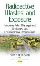 Radioactive Wastes and Exposure
