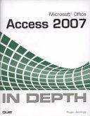 Microsoft Office Access 2007 in Depth