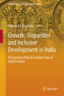 Growth  Disparities and Inclusive Development in India
