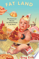 """""""Fat Land: How Americans Became the Fattest People in the World"""" by Greg Critser"""