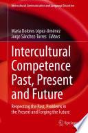 Intercultural Competence Past  Present and Future