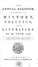 THE ANNUAL REGISTER, OR A VIEW OF THE HISTORY, POLITICS, AND LITERATURE.