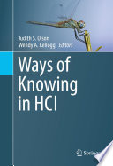 """Ways of Knowing in HCI"" by Judith S. Olson, Wendy A. Kellogg"