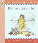 Bathwater's Hot