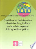 Guidelines for the Integration of Sustainable Agriculture and Rural Development Into Agricultural Policies Book