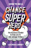 How to be a Change Superhero