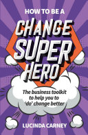 How to be a Change Superhero [Pdf/ePub] eBook