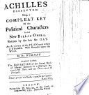 Achilles Dissected  being a compleat key of the political characters in that new ballad opera  written by the late Mr  Gay  An account of the plan on which it is founded  With remarks upon the whole  By Mr  Burnet  To which is added  the First Satire of the Second Book of Horace  imitated in a dialogue between Mr  Pope and the Ordinary of Newgate  signed  Guthry