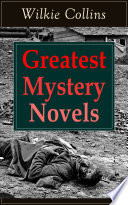 Greatest Mystery Novels of Wilkie Collins Book PDF