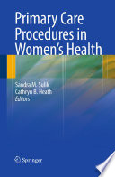 Primary Care Procedures in Women s Health Book