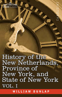 History of the New Netherlands, Province of New York, and State of New York Pdf/ePub eBook