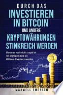Durch Das Investieren in Bitcoin Und Andere Kryptowhrungen Stinkreich Werden