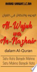 Al-Wujuh wa An-Nazhair dalam Al-Quran Satu Kata Banyak Makna, Satu Makna Banyak Kata