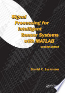 Signal Processing For Intelligent Sensor Systems With Matlab Second Edition Book